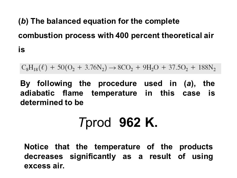 (b) The balanced equation for the complete combustion process with 400 percent theoretical air is