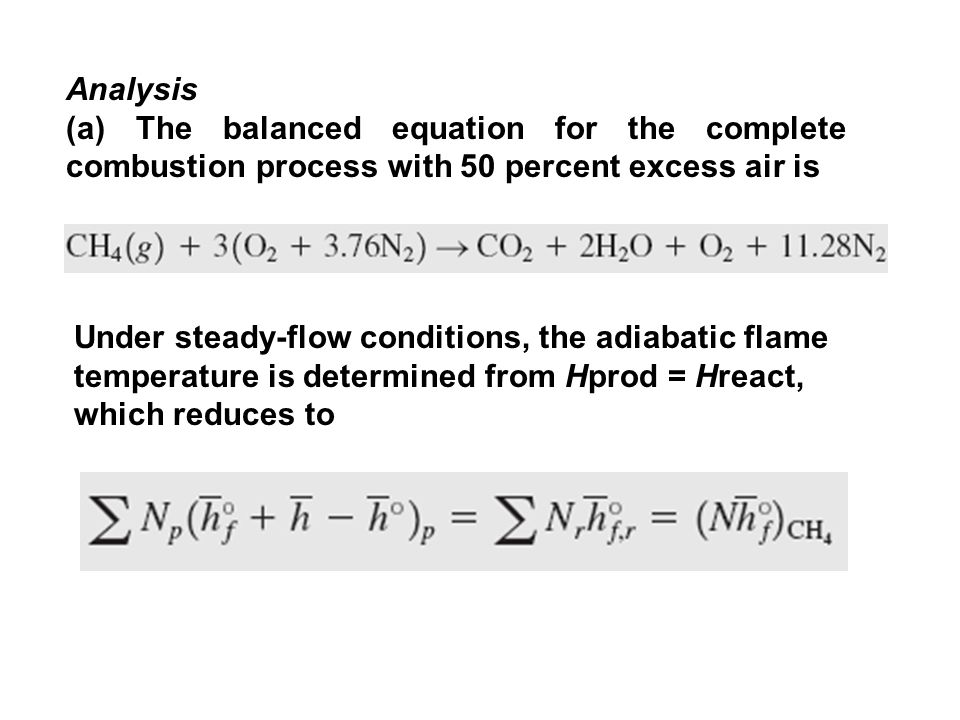 Analysis (a) The balanced equation for the complete combustion process with 50 percent excess air is.