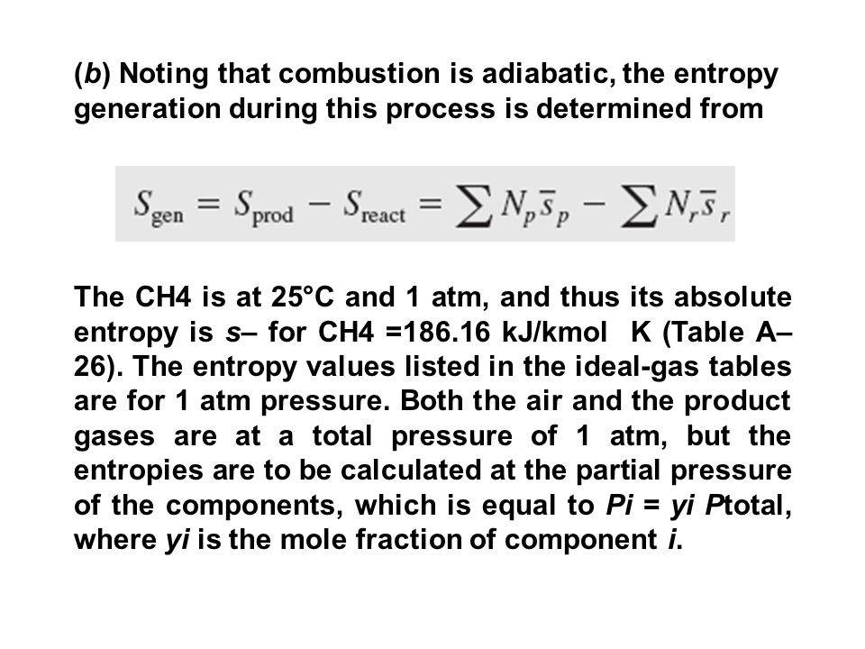 (b) Noting that combustion is adiabatic, the entropy generation during this process is determined from