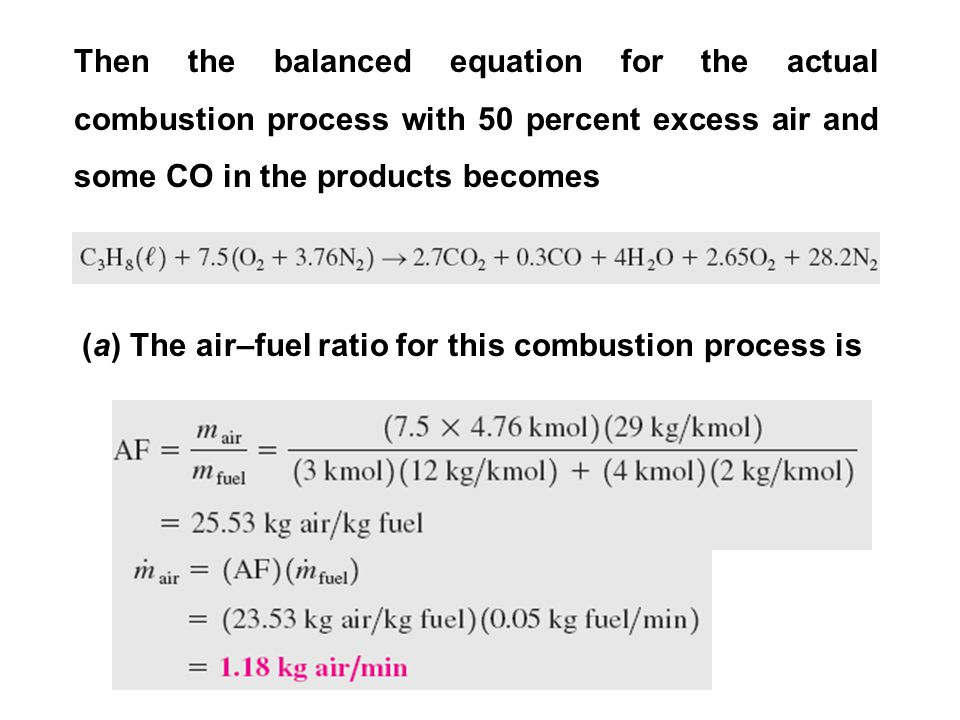 Then the balanced equation for the actual combustion process with 50 percent excess air and some CO in the products becomes