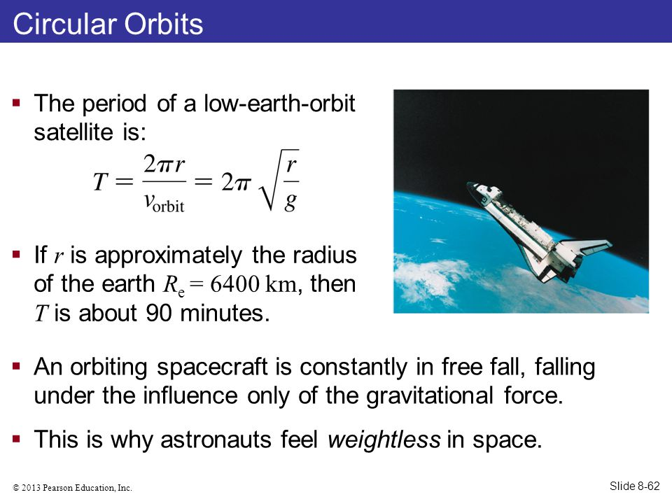 Circular Orbits The period of a low-earth-orbit satellite is: