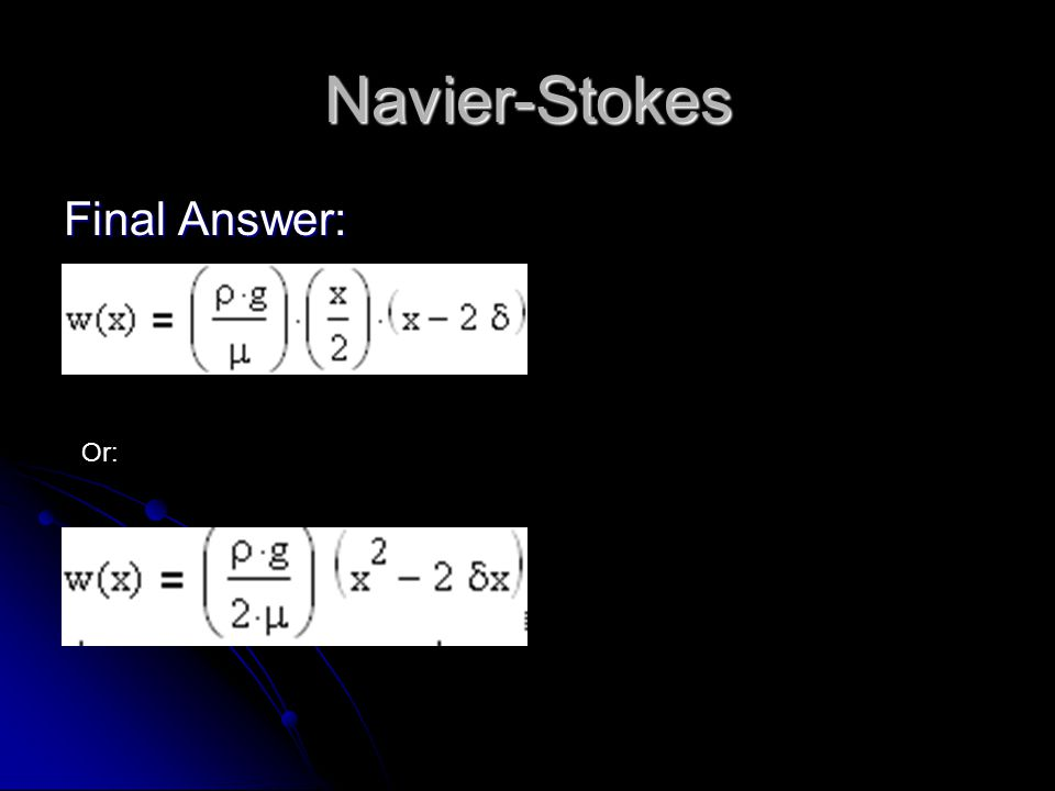 Navier-Stokes Final Answer: Or: