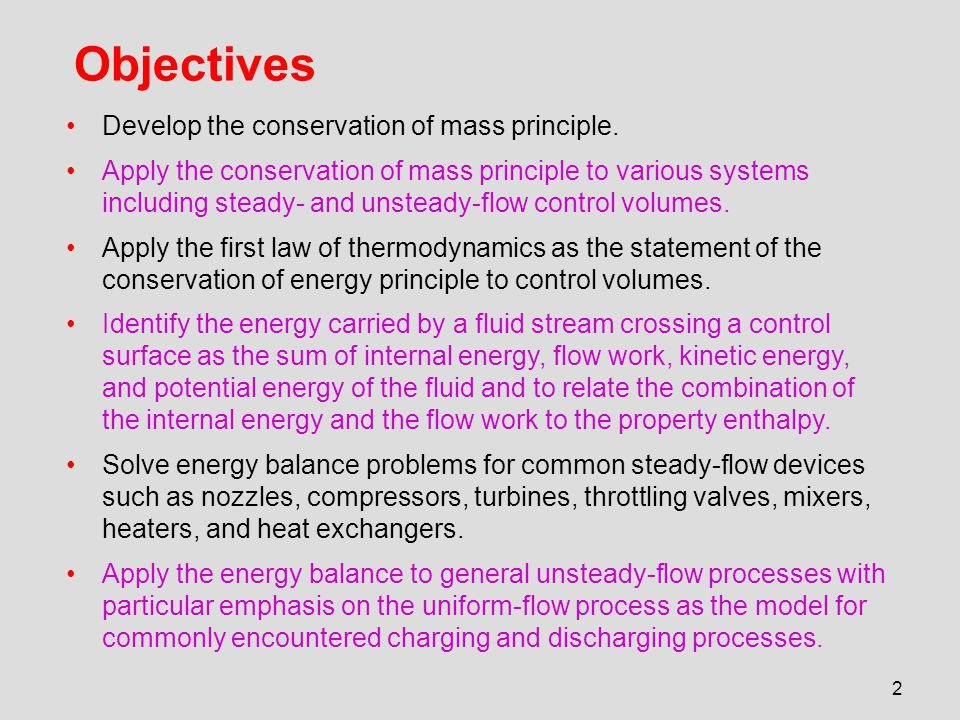 Objectives Develop the conservation of mass principle.