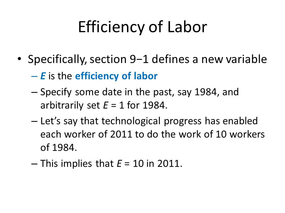 Efficiency of Labor Specifically, section 9−1 defines a new variable