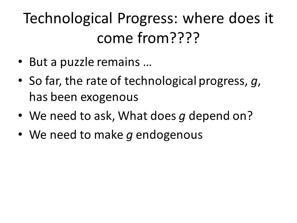 Technological Progress: where does it come from