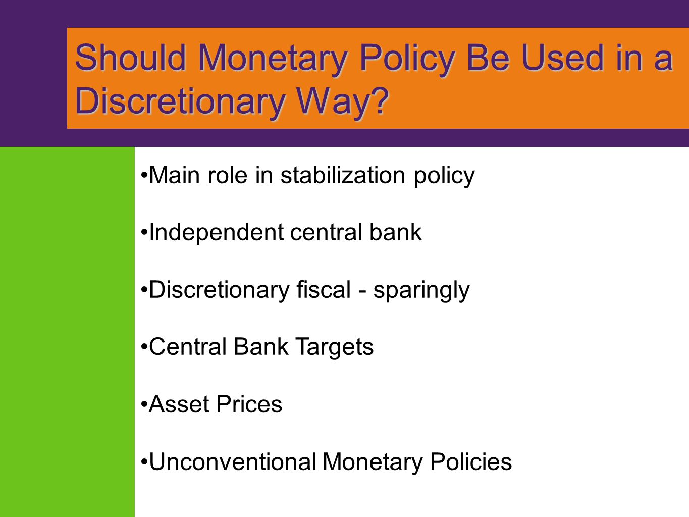 Should Monetary Policy Be Used in a Discretionary Way