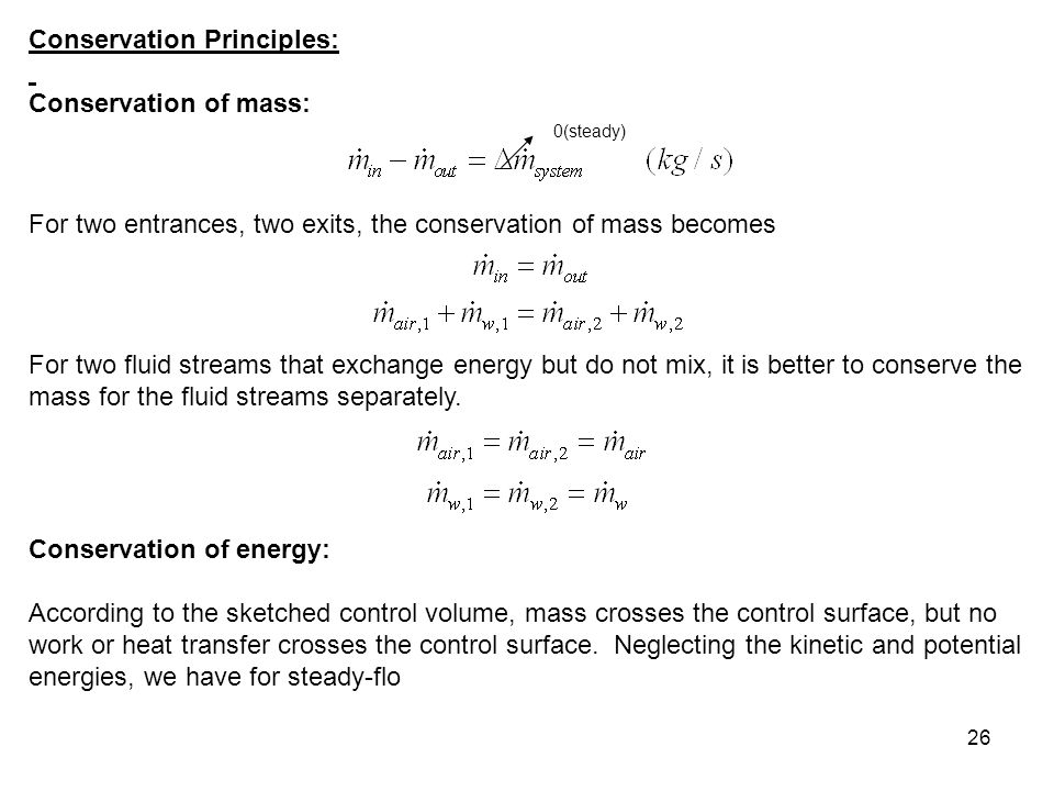 Conservation Principles: Conservation of mass: