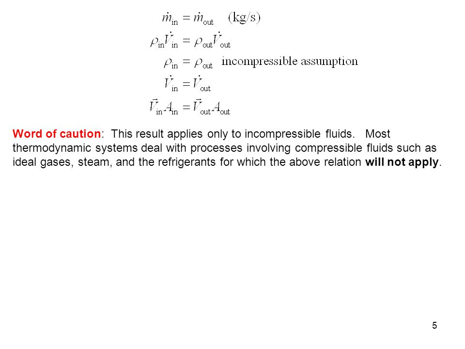 Word of caution: This result applies only to incompressible fluids