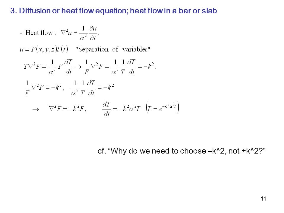 3. Diffusion or heat flow equation; heat flow in a bar or slab