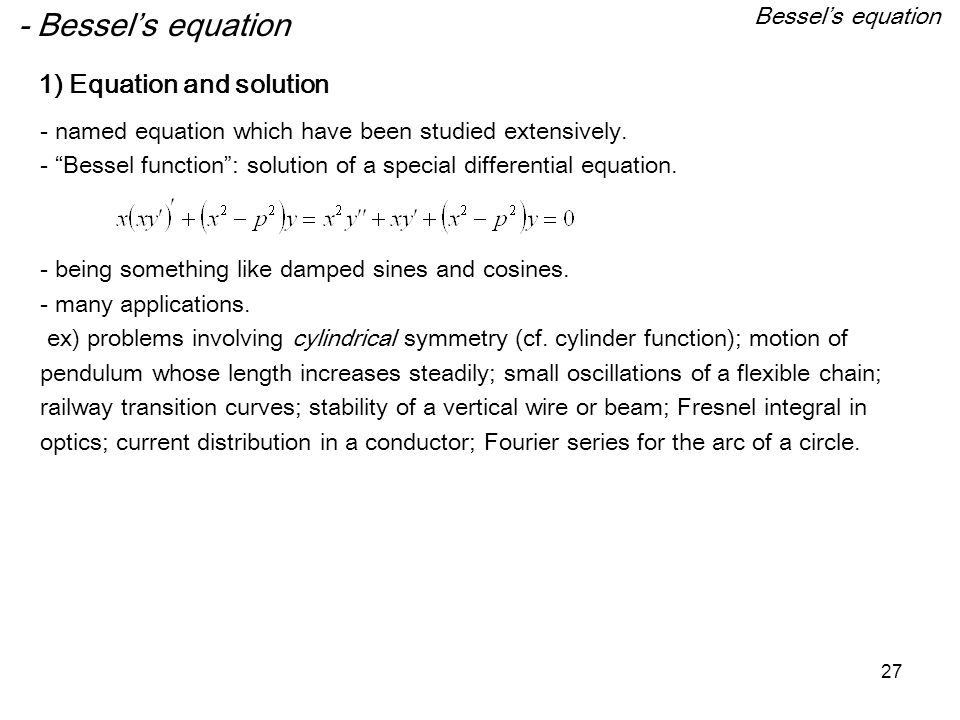 - Bessel's equation 1) Equation and solution Bessel's equation 1