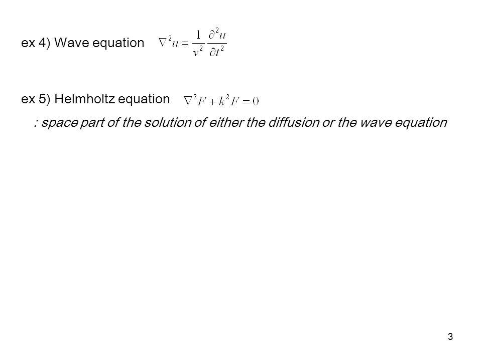 ex 4) Wave equation ex 5) Helmholtz equation.