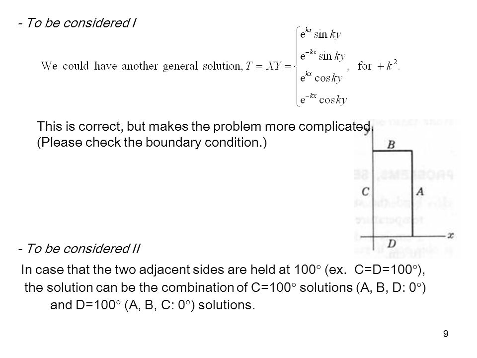 - To be considered I This is correct, but makes the problem more complicated. (Please check the boundary condition.)