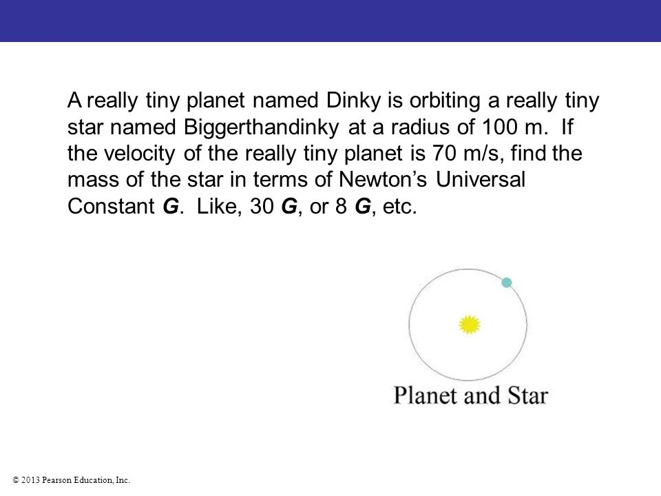 A really tiny planet named Dinky is orbiting a really tiny star named Biggerthandinky at a radius of 100 m.