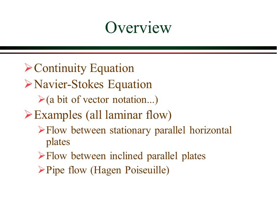 Overview Continuity Equation Navier-Stokes Equation