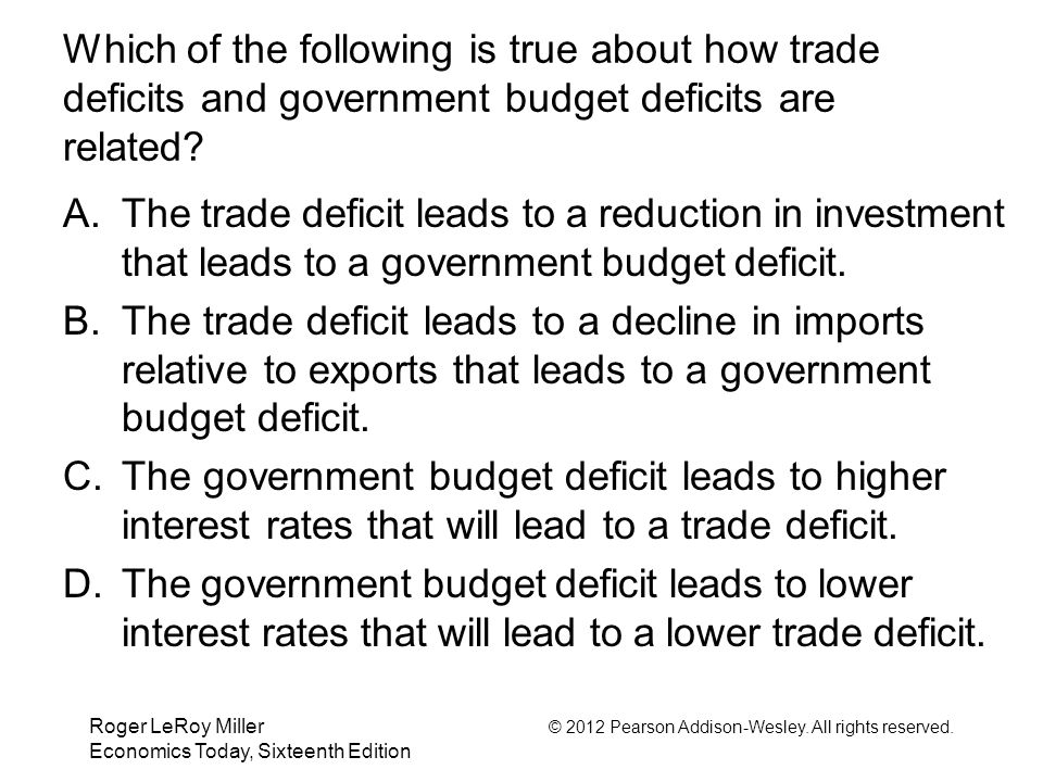 Which of the following is true about how trade deficits and government budget deficits are related