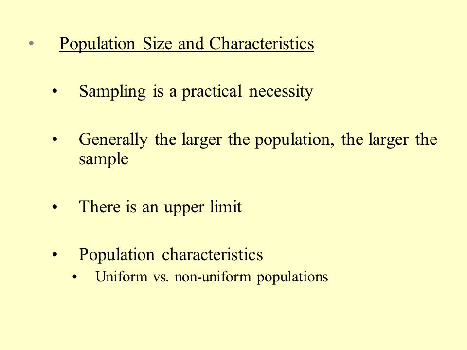 Population Size and Characteristics Sampling is a practical necessity