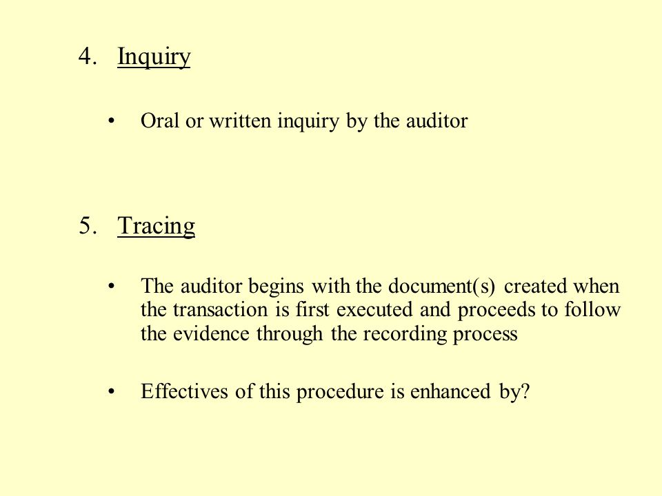 Inquiry Tracing Oral or written inquiry by the auditor
