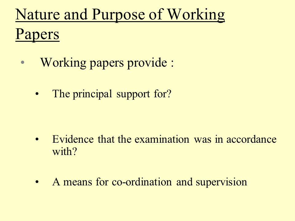 Nature and Purpose of Working Papers