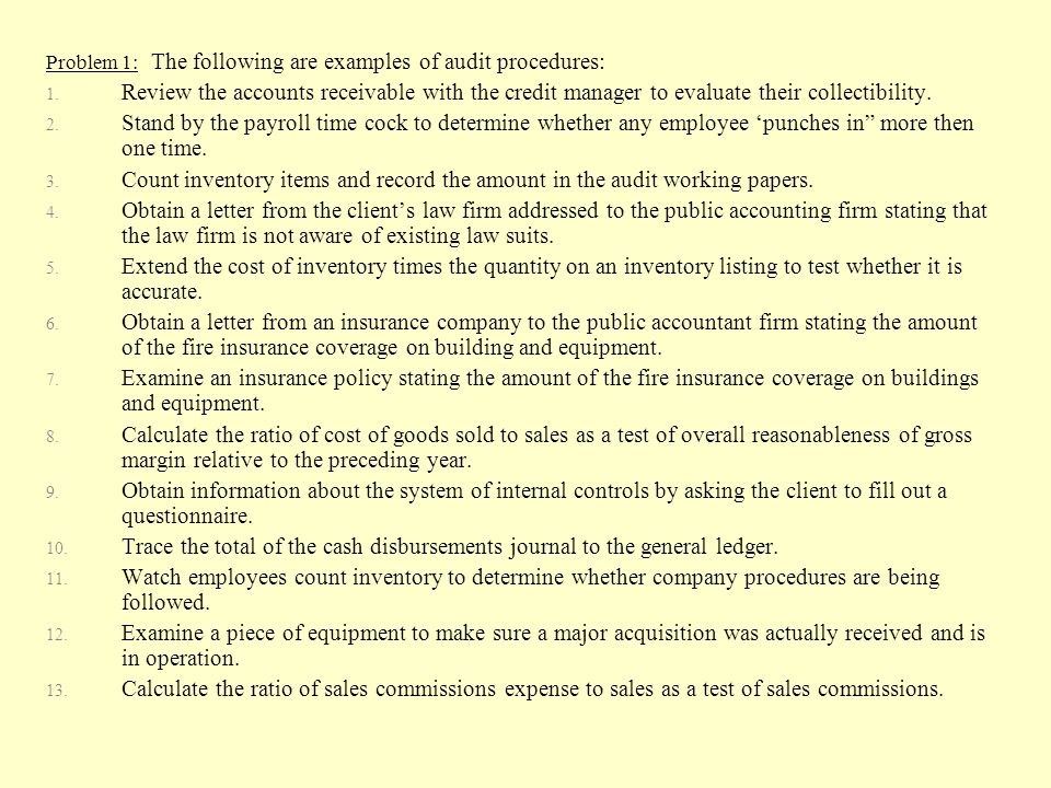 Problem 1: The following are examples of audit procedures: