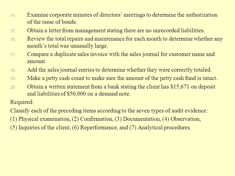 Examine corporate minutes of directors' meetings to determine the authorization of the issue of bonds.