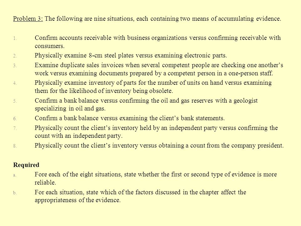 Problem 3: The following are nine situations, each containing two means of accumulating evidence.