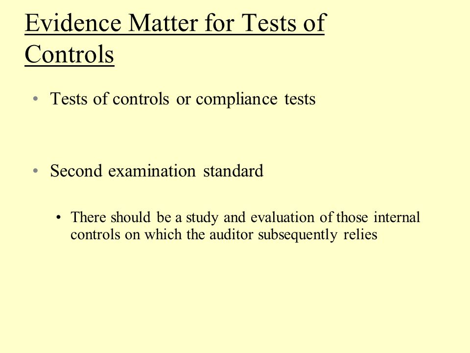 Evidence Matter for Tests of Controls