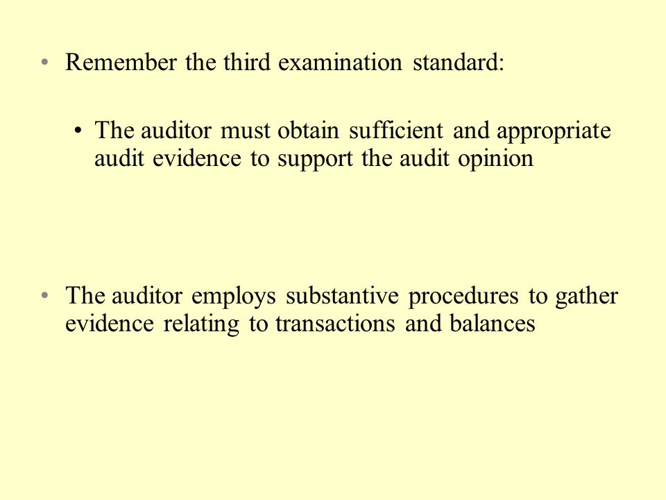 Remember the third examination standard: