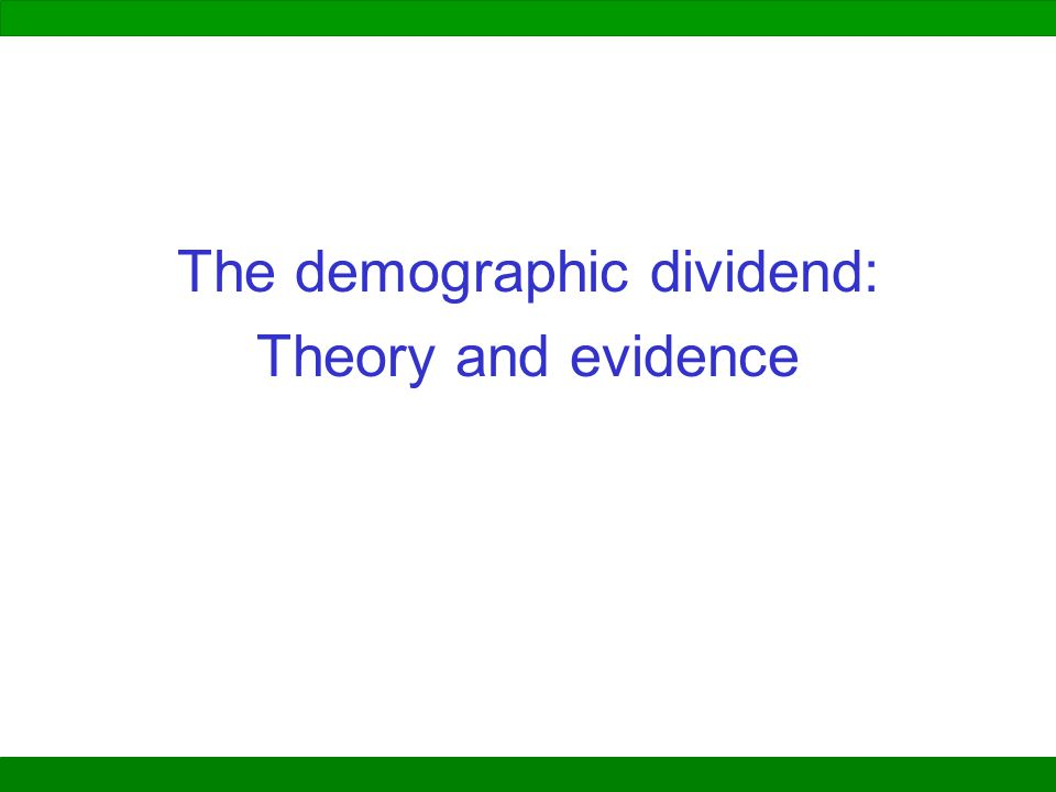 The demographic dividend: