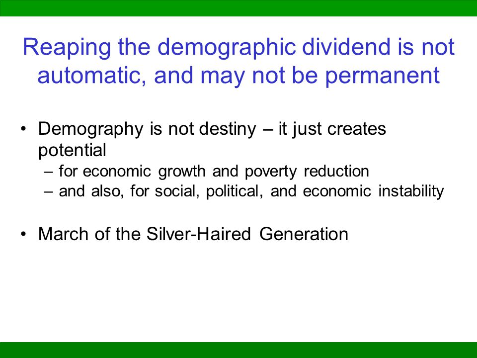 Reaping the demographic dividend is not automatic, and may not be permanent