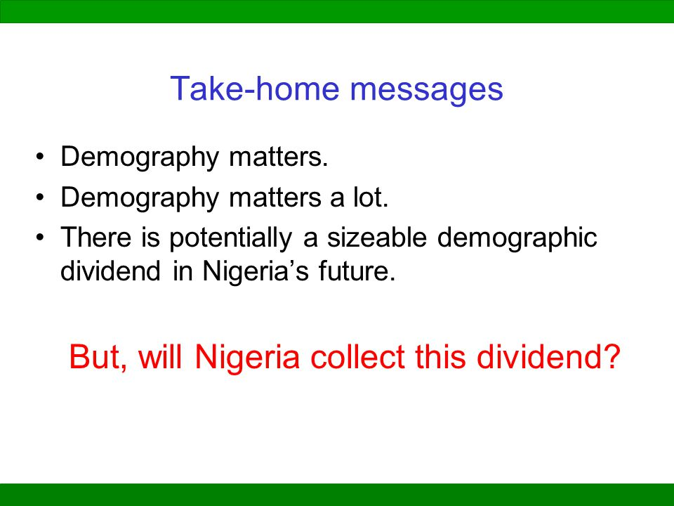 But, will Nigeria collect this dividend
