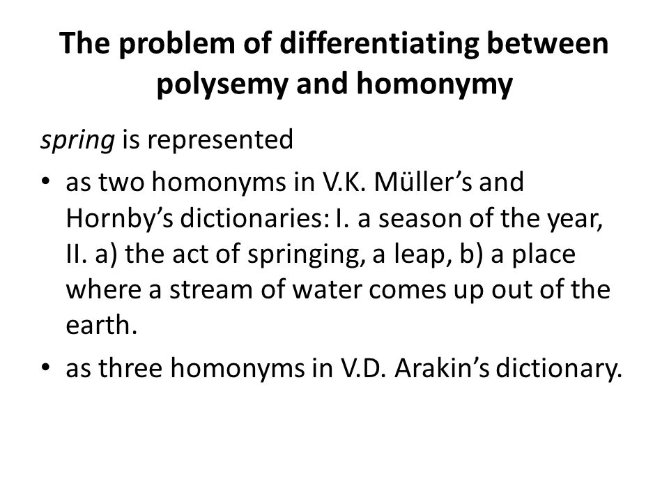 The problem of differentiating between polysemy and homonymy