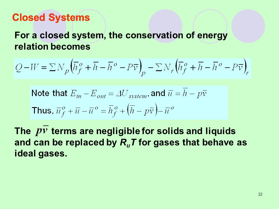 Closed Systems For a closed system, the conservation of energy relation becomes.