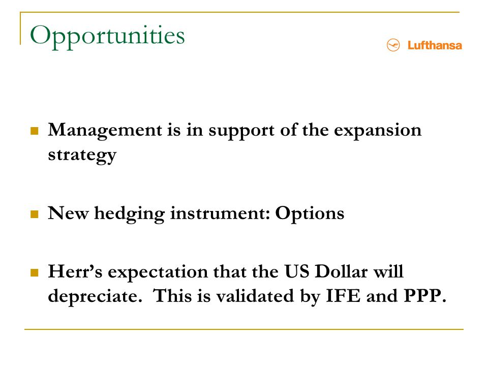 Opportunities Management is in support of the expansion strategy