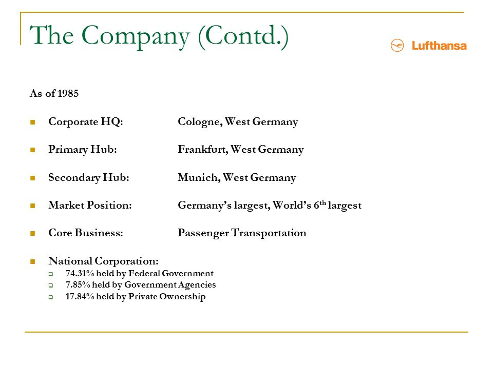 The Company (Contd.) As of 1985 Corporate HQ: Cologne, West Germany