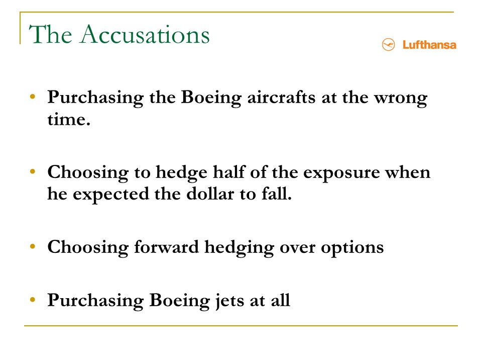 The Accusations Purchasing the Boeing aircrafts at the wrong time.