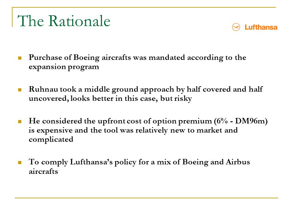 The Rationale Purchase of Boeing aircrafts was mandated according to the expansion program.