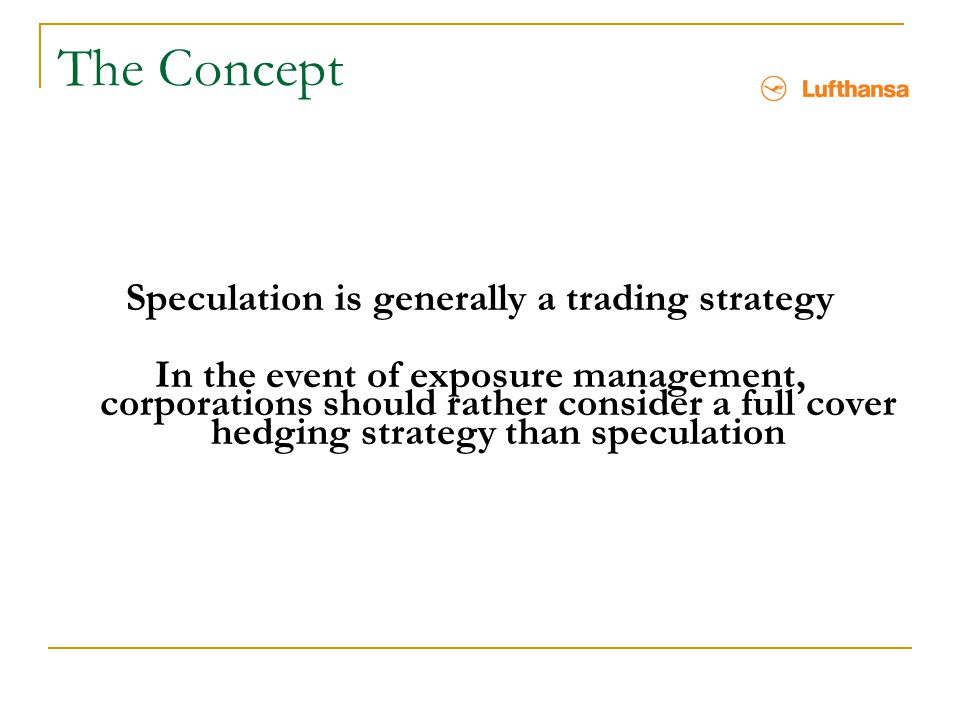 Speculation is generally a trading strategy