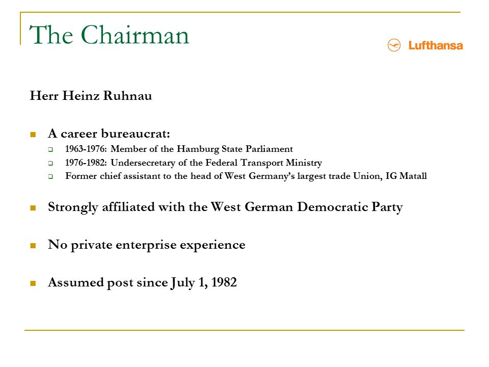 The Chairman Herr Heinz Ruhnau A career bureaucrat: