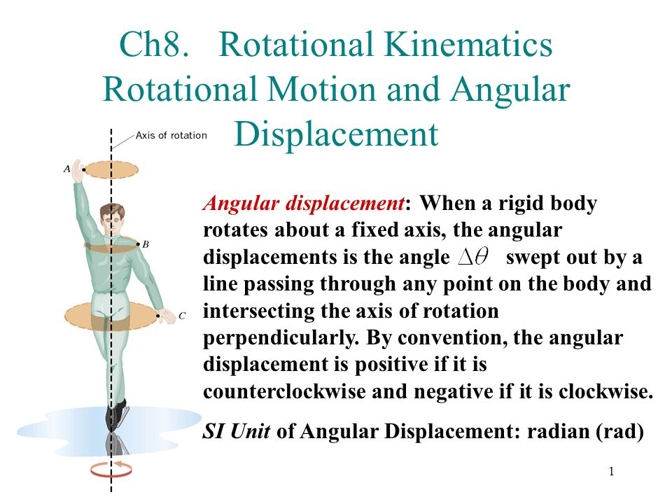 Ch8. Rotational Kinematics Rotational Motion and Angular Displacement
