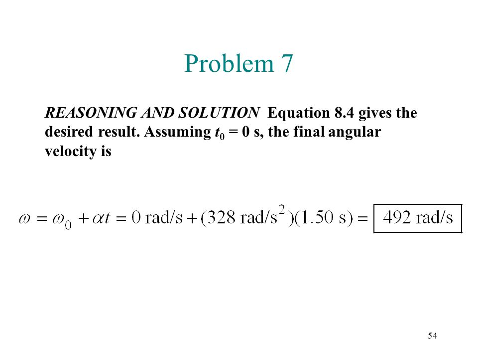 Problem 7 REASONING AND SOLUTION Equation 8.4 gives the desired result.
