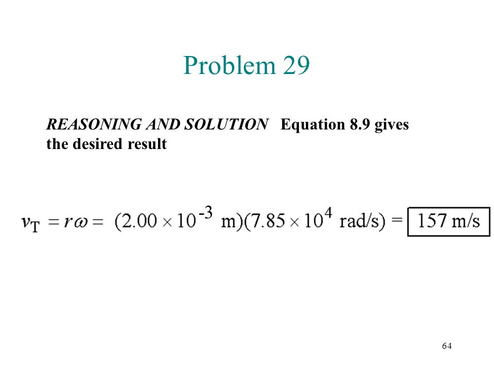 Problem 29 REASONING AND SOLUTION Equation 8.9 gives the desired result -3