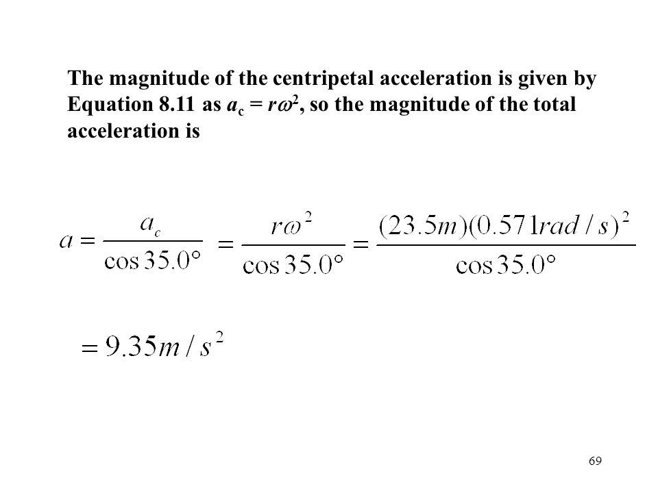 The magnitude of the centripetal acceleration is given by Equation 8