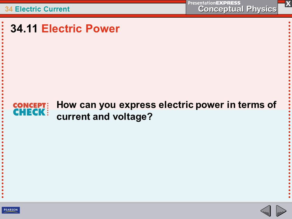 34.11 Electric Power How can you express electric power in terms of current and voltage