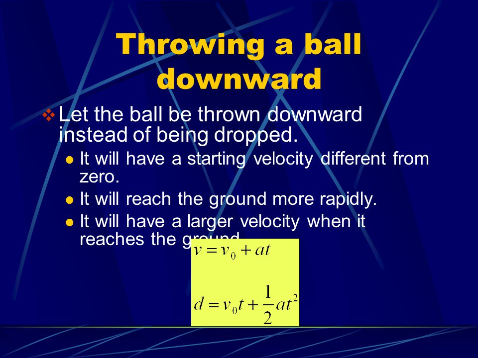 Throwing a ball downward