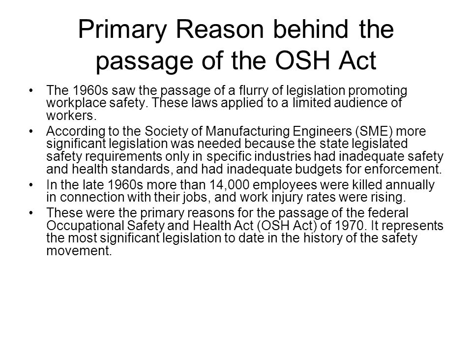 Primary Reason behind the passage of the OSH Act