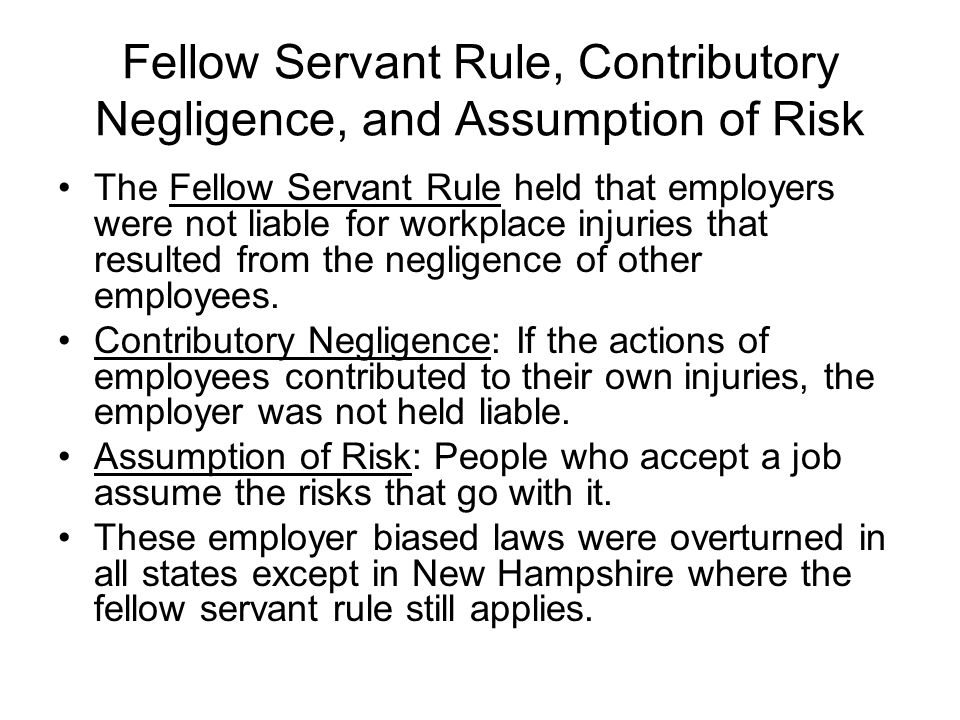 Fellow Servant Rule, Contributory Negligence, and Assumption of Risk