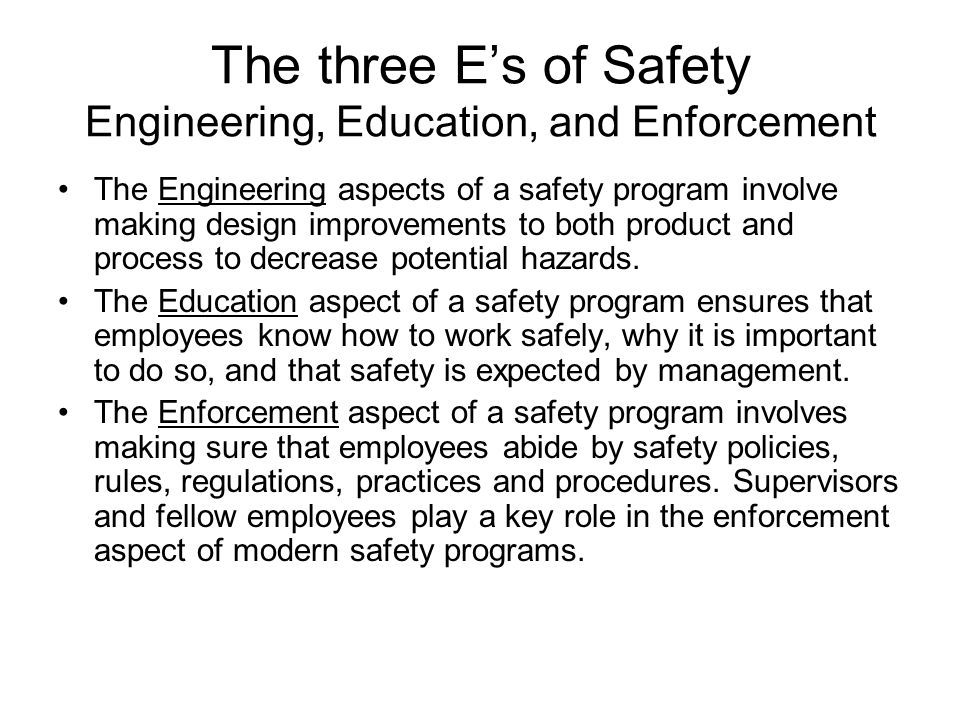 The three E's of Safety Engineering, Education, and Enforcement