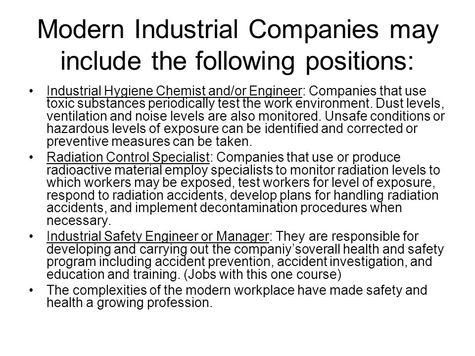 Modern Industrial Companies may include the following positions: