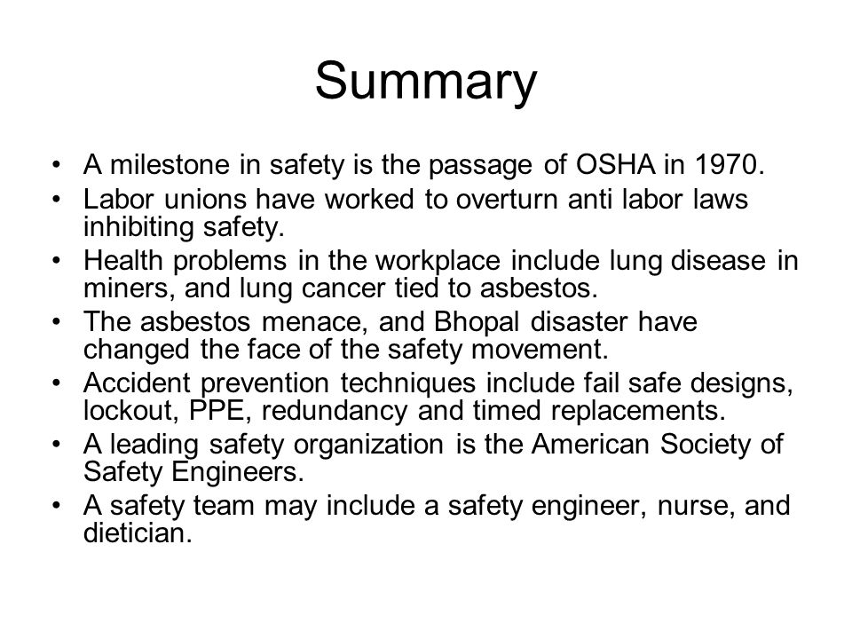 Summary A milestone in safety is the passage of OSHA in 1970.
