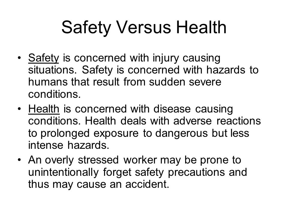 Safety Versus Health